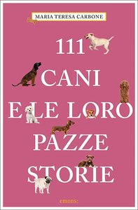 111 cani e le loro pazze storie