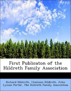 First Publicaton of the Hildreth Family Association