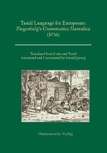 "Tamil Language for Europeans. Ziegenbalg's ""Grammatica Damulica"