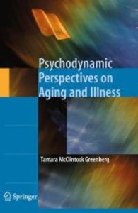 Psychodynamic Perspectives on Aging and Illness