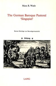 The German Baroque Pastoral 'Singspiel'