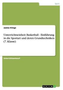 Unterrichtseinheit Basketball - Einführung in die Sportart und d