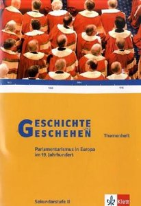 Geschichte und Geschehen.Themenheft. Parlamentarismus in Europa