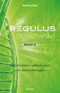 Die Regulus-Botschaften. Bd.2