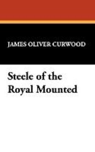 Steele of the Royal Mounted