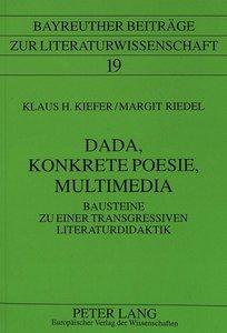 Dada, Konkrete Poesie, Multimedia