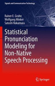 Statistical Pronunciation Modeling for Non-Native Speech Process