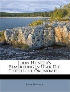 John Hunter's Bemerkungen über die thierische Ökonomie.
