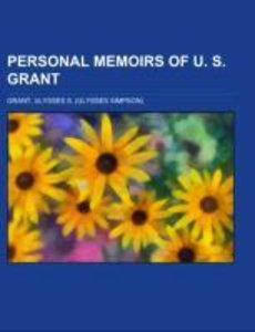 Personal Memoirs of U. S. Grant Volume 2