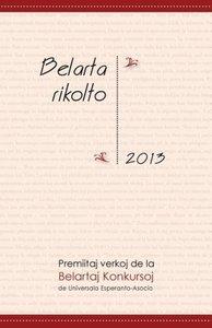Belarta Rikolto 2013: Premiitaj Verkoj de La Belartaj Konkursoj