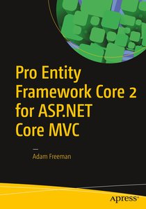 Pro Entity Framework Core for MVC Developers