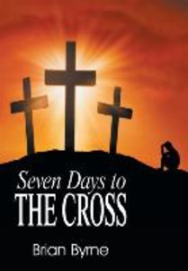 Seven Days to the Cross