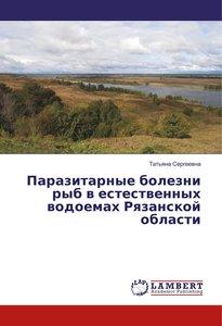 Parazitarnye bolezni ryb v estestvennyh vodoemah Ryazanskoj obla