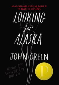 Looking for Alaska. Special 10th Anniversary Edition