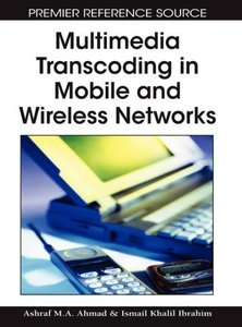 Multimedia Transcoding in Mobile and Wireless Networks