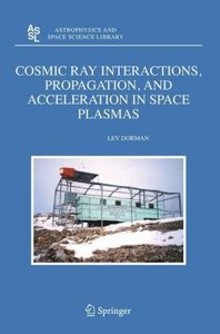 Cosmic Ray Interactions, Propagation, and Acceleration in Space