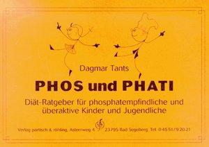 Phos und Phati. Diät-Ratgeber für phosphatempfindliche Kinder un