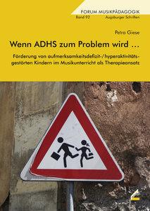Giese, P: Wenn ADHS zum Problem wird ...