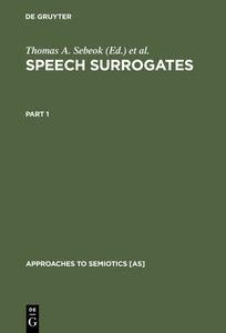 Sebeok, Thomas A.; Umiker-Sebeok, Donna Jean: Speech Surrogates.