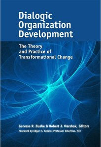 Dialogic Organization Development: The Theory and Practice of Tr
