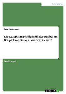 """Die Rezeptionsproblematik der Parabel am Beispiel von Kafkas """"Vo"""