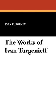 The Works of Ivan Turgenieff