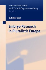 Embryo Research in Pluralistic Europe