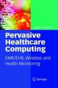 Pervasive Healthcare Computing