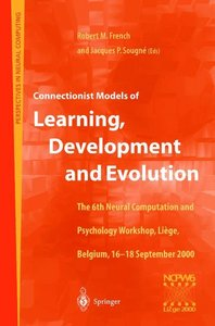 Connectionist Models of Learning, Development and Evolution
