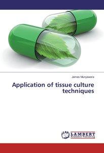 Application of tissue culture techniques