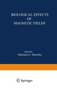Biological Effects of Magnetic Fields
