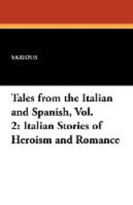 Tales from the Italian and Spanish, Vol. 2