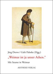 Weimar ist ja unser Athen