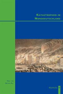 Katastrophen in Norddeutschland