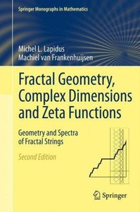 Fractal Geometry, Complex Dimensions and Zeta Functions