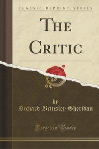 The Critic (Classic Reprint)