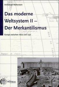 Das moderne Weltsystem 2. Der Merkantilismus
