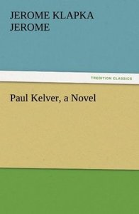 Paul Kelver, a Novel