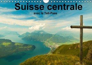 Suisse centrale avec le Tell-Pass (Calendrier mural 2015 DIN A4
