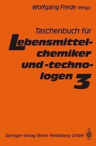 Taschenbuch für Lebensmittelchemiker und -technologen