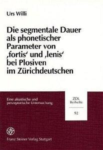 Die segmentale Dauer als phonetischer Parameter von ' fortis' un