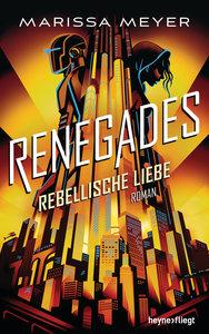 Renegades - Rebellische Liebe