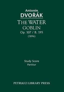 The Water Goblin, Op. 107 / B. 195: Study Score