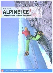 Alpine Ice. Le più belle cascate di ghiaccio delle Alpi. Ediz. t