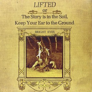 Lifted (Or The Story Is In The Soil,Keep Your Ear)