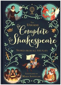 The Usborne Complete Shakespeare Stories from all the Plays