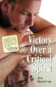 Victory Over a Critical Spirit
