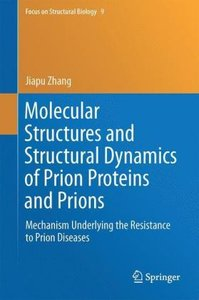 Molecular Structures and Structural Dynamics of Prion Proteins a
