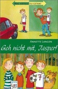 Geh nicht mit, Jasper!