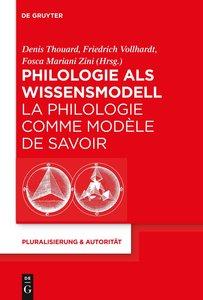 Philologie als Wissensmodell / La philologie comme modèle de sav